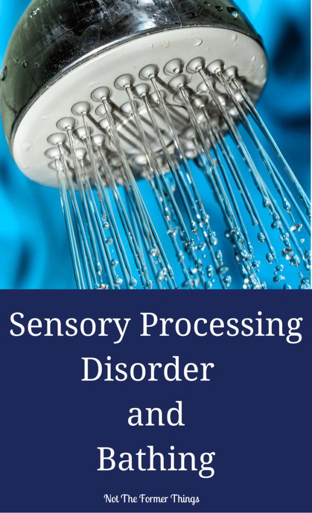 Sensory Processing Disorder And Bathing #sensoryissues #spd  #sensoryprocessingdisorder