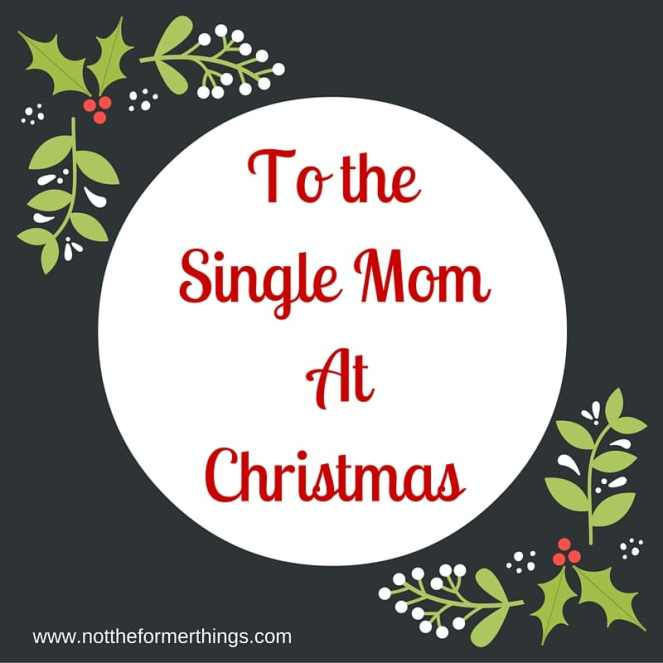 To The Single Mom At Chrostmas(2)