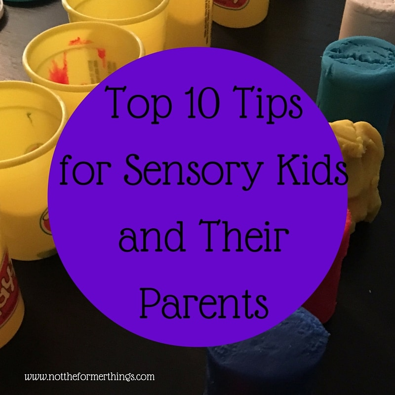 Top 10 Tips for Sensory Kids and Their Parents