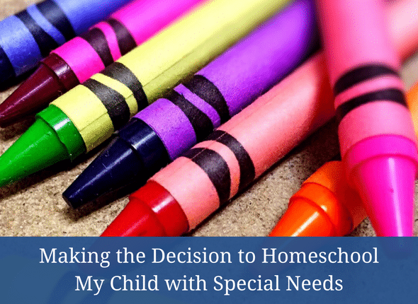Making the Decision to Homeschool My Child with Special Needs #autism #adhd #dyslexia #specialeducation #specialneeds