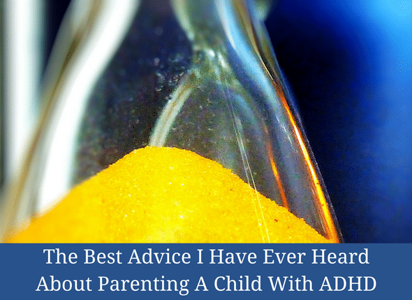 The Best Advice I Have Ever Heard About Parenting A Child With ADHD #adhd #homeschoolingwithadhd #adhdparenting #specialneeds #specialneedsmom