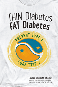 Thin Diabetes, Fat Diabetes: Prevent Type 1, Cure Type 2