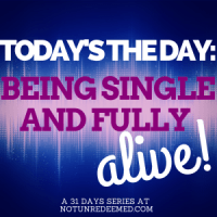 Today is the Day: Being Single and Fully Alive