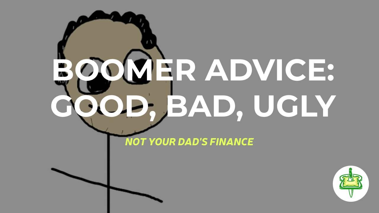 BOOMER ADVICE: GOOD, BAD, UGLY