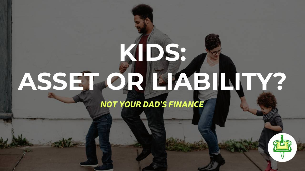 kids: asset or liability?