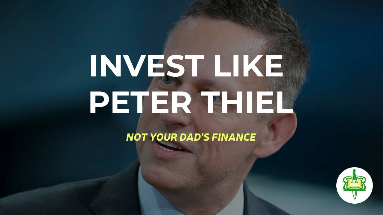 INVEST LIKE PETER THIEL