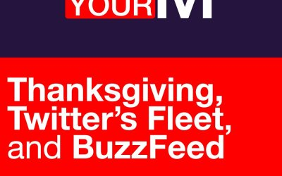 Thanksgiving, Twitter's Fleet and BuzzFeed