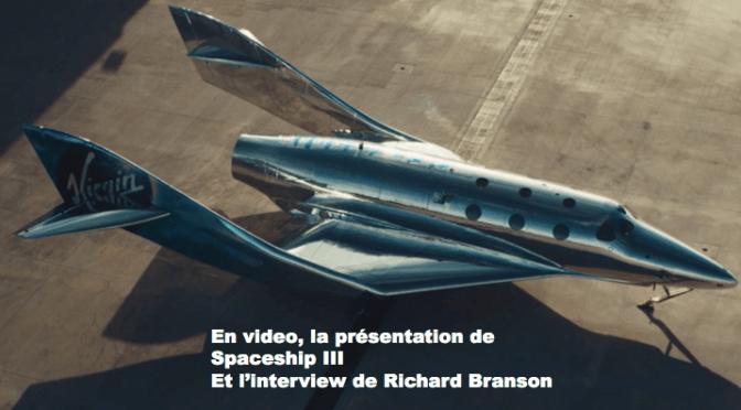 LE SPACESHIP III DÉVOILÉ PAR VIRGIN GALACTIC – Le tourisme spatial pour 2022