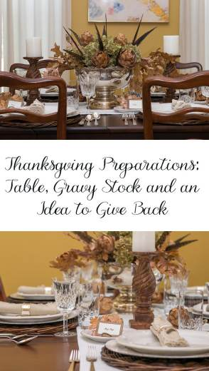 Thanksgiving is right around the corner...here are some ideas for your table, a recipe for your gravy stock and a easy way to give thanks by giving back.