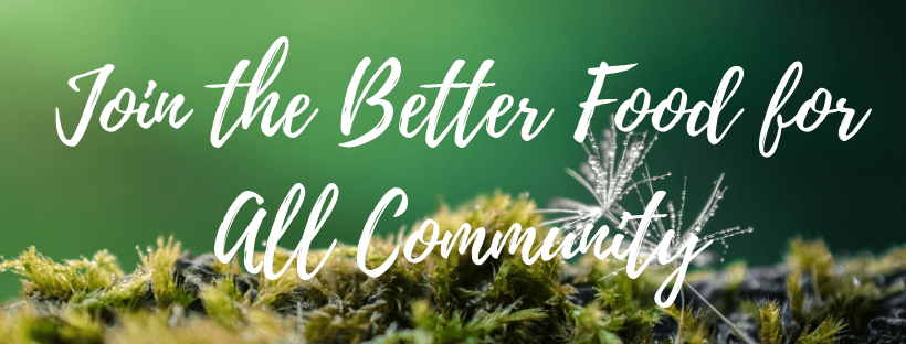 "Visual with green background and slogan ""Join the Better Food for all Community"""