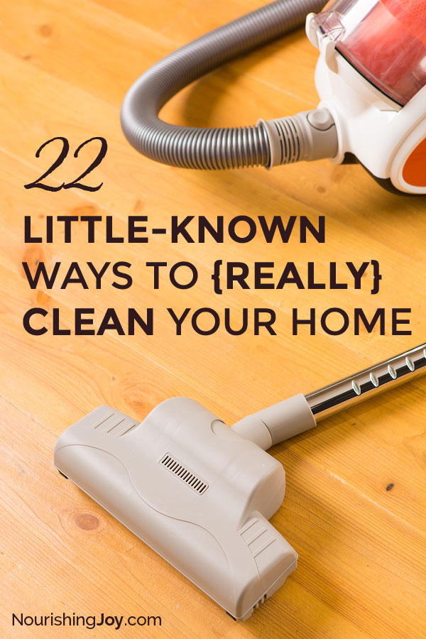 22 Little-Known Ways to {Really} Clean Your Home | NourishingJoy.com