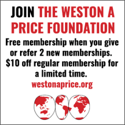 Receive a $10 Discount on your Weston A. Price Foundation membership.