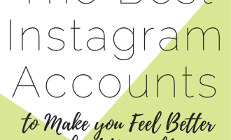 The Best Instagram Accounts to Make You Feel Better About Yourself | stop following fitspiration accounts and start following these actually inspirational and real accounts