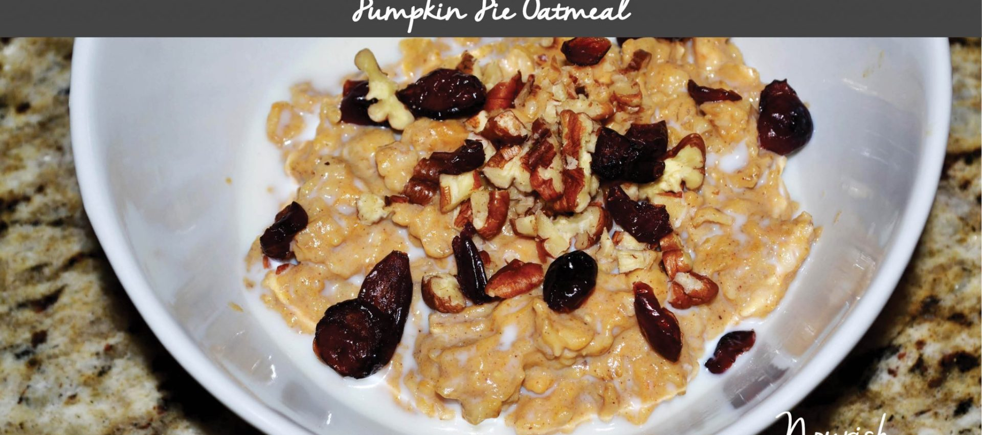 Pumpkin Pie Oatmeal with Pecans and Dried Cranberries- Recipe