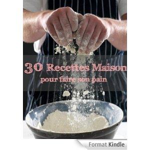 telecharge 30 recettes maison pour faire son pain gratuitement pdf epub livre en ligne. Black Bedroom Furniture Sets. Home Design Ideas