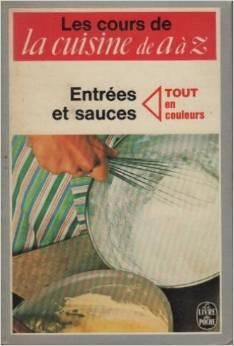 Telecharge entr es et sauces les cours de la cuisine de a - Livre de cuisine en ligne ...