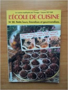 Telecharge l 39 cole de cuisine n 30 petits fours - Livre de cuisine en ligne ...