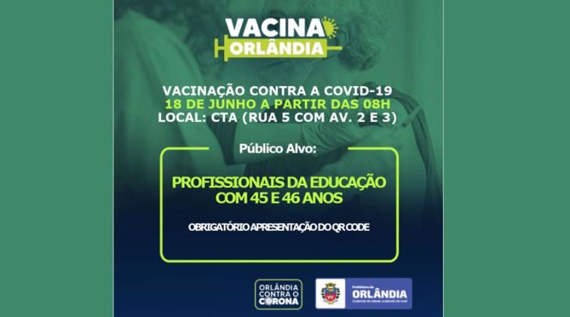 Covid: Orlândia inicia dia 18 de junho a vacinação de profissionais da educação com 45 e 46 anos