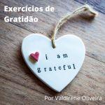 Gratidão – Exercicios de Gratidão por Valdirene Oliveira
