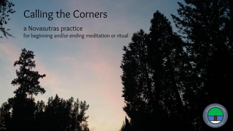 'Calling the Corners': A Novasutras meditation/practice