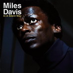 Miles Davis, 'In a Silent Way' (Columbia, 1968-69)