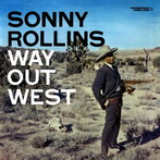Sonny Rollins, 'Way Out West' (Contemporary-OJC, 1957)