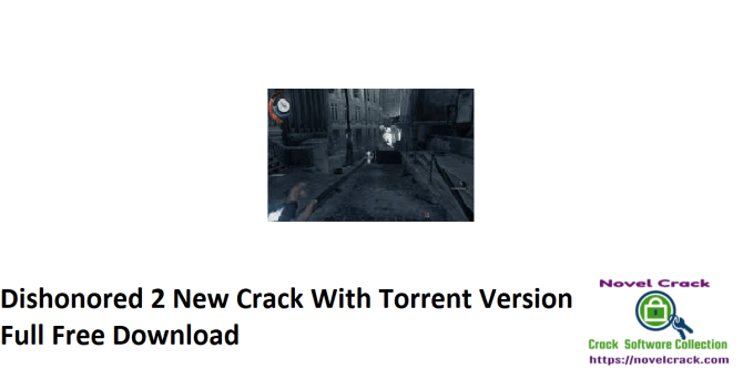 Dishonored 2 New Crack With Torrent Version Full Free Download