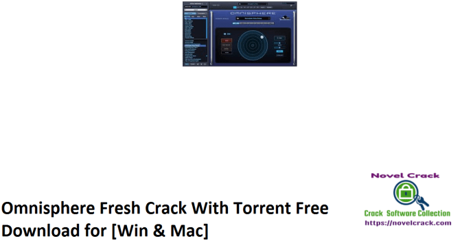 Omnisphere Fresh Crack With Torrent Free Download for [Win & Mac]