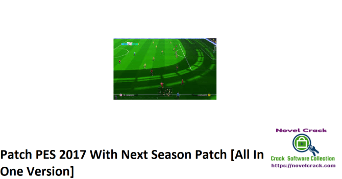 Patch PES 2017 With Next Season Patch [All In One Version]