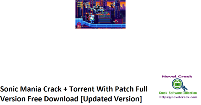 Sonic Mania Crack + Torrent With Patch Full Version Free Download [Updated Version]