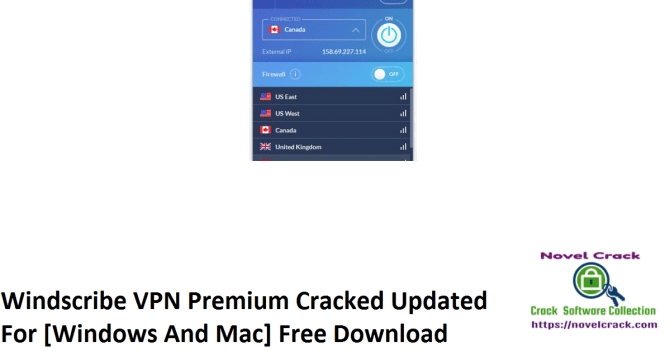 Windscribe VPN Premium Cracked Updated For [Windows And Mac] Free Download