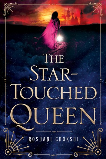 Review – The Star-Touched Queen by Roshani Chokshi