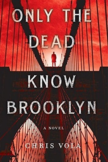 Review – Only the Dead Know Brooklyn by Chris Vola