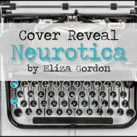 Cover Reveal: Neurotica by Eliza Gordon