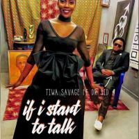 MUSIC: Tiwa Savage ft. Dr Sid – If I Start To Talk