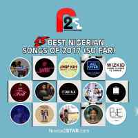 15 Best / Hottest Nigerian Songs Of 2017 (So Far)