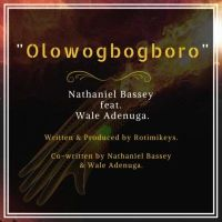 Nathaniel Bassey – Olowogbogboro ft Wale Adenuga