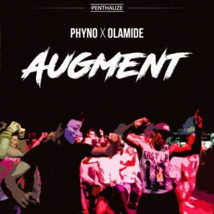 DOWNLOAD AUDIO: Phyno – Augment ft  Olamide