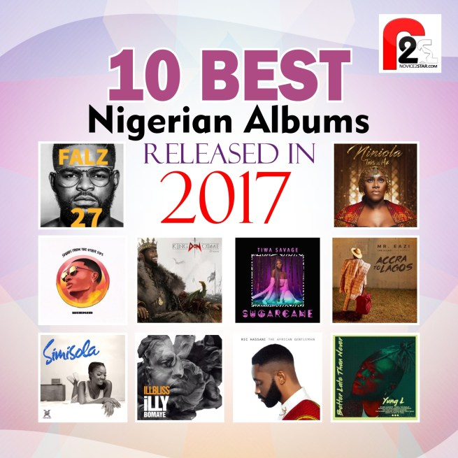 10 Best Nigerian (Naija) Albums Released In 2017