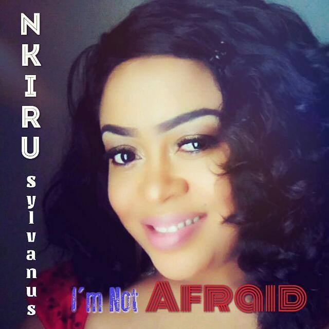 Nkiru Sylvanus - I'm Not Afraid [New Music MP3]