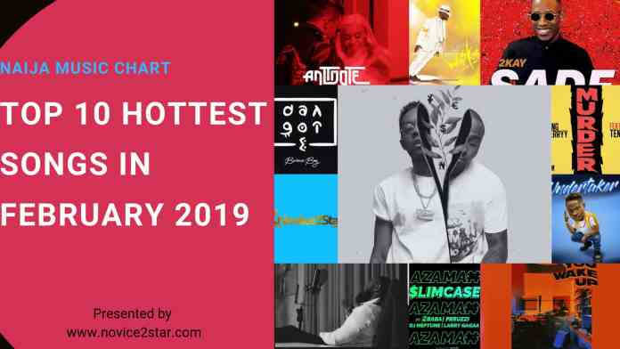 Top 10 Naija Songs Of February 2019