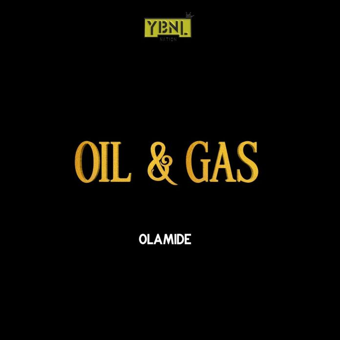 Art cover from YBNL Olamide's latest song Oil and Gas.
