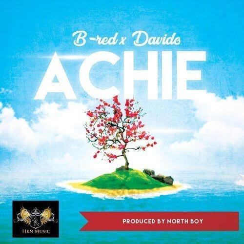 """B-Red & Davido """"Achie"""""""