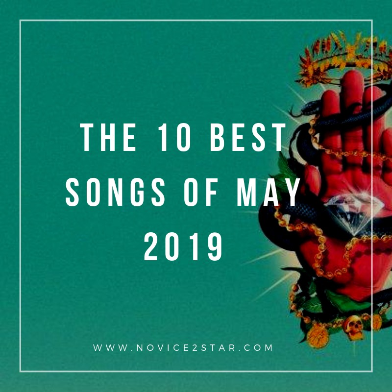 The 10 Best Nigerian Songs Of May 2019 - Novice2STAR