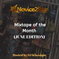 Novice2STAR Mix Of The Month (June Edition) by DJ Klassique