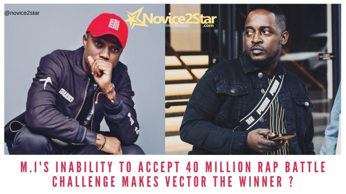M.I's Inability To Accept 40 Million Rap Battle Challenge Makes Vector The Winner ? MI vs vector
