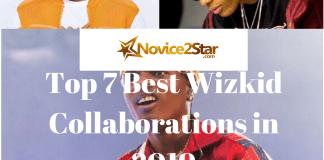 Top 7 Best Wizkid Collaborations in 2019