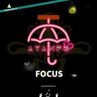 "Ayanfe – ""Focus"" [Audio]"