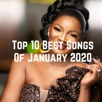 Top 10 Nigerian Songs Of January 2020