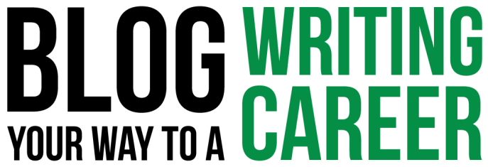 Blog your way to a writing career
